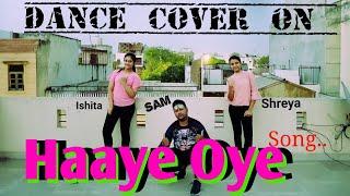 Haaye Oye - QARAN ft. Ash King | Elli AvrRam | Shantanu Maheshwari | Vishal Handa | Sam dance crew |