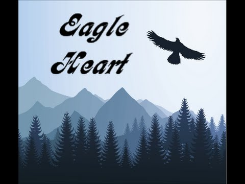 """Eagle Heart"" (Hear it & Soar the Skies of Your Spirit!)"