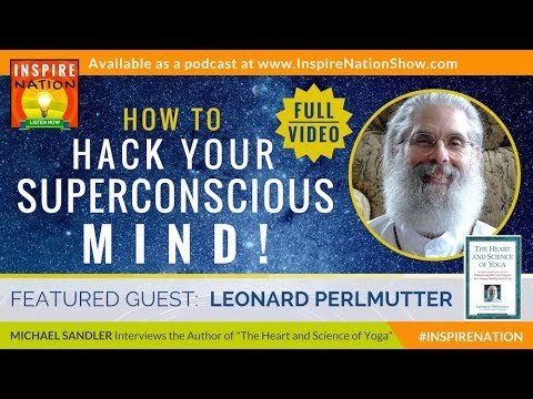 🌟 LEONARD PERLMUTTER - FULL VIDEO: How to Hack Your SuperConscious Mind |  SuperConscious Meditation