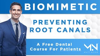 Biomimetic Dental Course for Patients | Lesson 3:  Preventing Root Canals