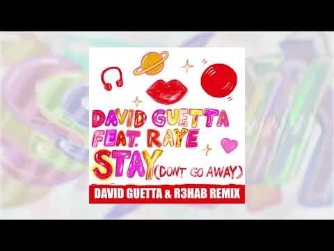 David Guetta - Stay (Don't Go Away) (feat Raye) [David Guetta & R3HAB Remix]