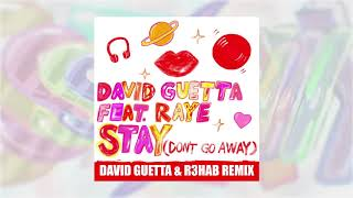 David Guetta   Stay (Don't Go Away) (feat Raye) [David Guetta & R3HAB Remix]
