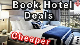 How to get the Best hotel Deals without breaking the bank