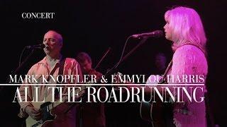 Mark Knopfler & Emmylou Harris - All The Roadrunning (Real Live Roadrunning) OFFICIAL