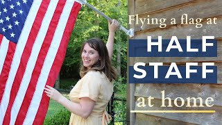 How to fly a flag at half staff on a house
