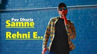 Samne Rehni E: Pav Dharia   SOLO   New Punjabi Song   Full Song   Lyrics   Latest Punjabi Songs 2018
