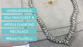 Unbelievable 50ct Diamond Necklace from Van Cleef & Arples #MoneyTalkMills
