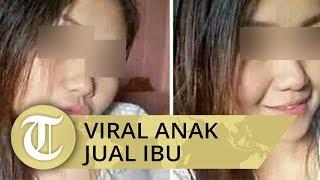 Viral Anak Jual Ibu Seharga Rp10 Ribu karena Sakit-sakitan