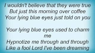 John Anderson - Your Lying Blue Eyes Lyrics