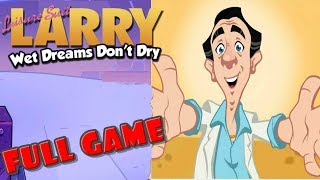 Leisure Suit Larry   Wet Dreams Don't Dry * FULL GAME WALKTHROUGH GAMEPLAY