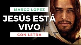 JesÚs EstÁ Vivo✝️ Marco López Con  📜