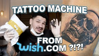 TATTOOING WITH A MACHINE FROM WISH.COM!?!?! 20$ machine!
