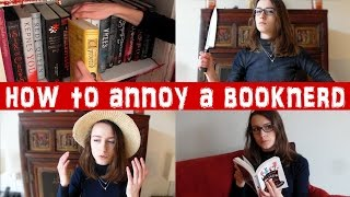 HOW TO ANNOY A BOOKNERD