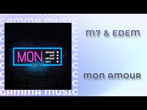 M7 & EDEM - MON AMOUR (ПРЕМЬЕРА 2020)