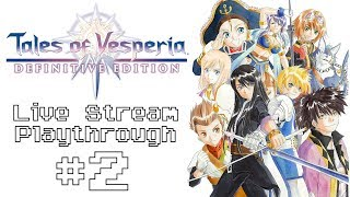 Tales of Vesperia Definitive Edition (Switch) - Live Stream Blind Playthrough #2