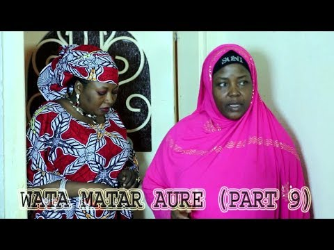 WATA MATAR AURE [ Episode 9 ] Latest Hausa Movie 2019
