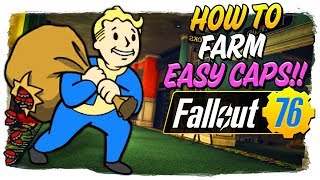 HOW TO FARM EASY CAPS & QUICKLY!  - Fallout 76 Quick Guide
