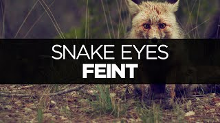 [LYRICS] Feint - Snake Eyes (ft. CoMa)