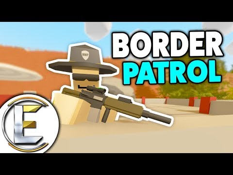 Border Patrol - Unturned Roleplay (Border Lock Down, Maximum Security No Pass No GO!)