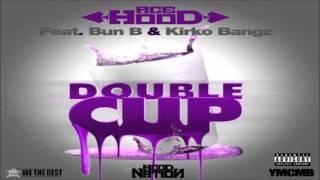Ace Hood - Double Cup ft. Bun B & Kirko Bangz