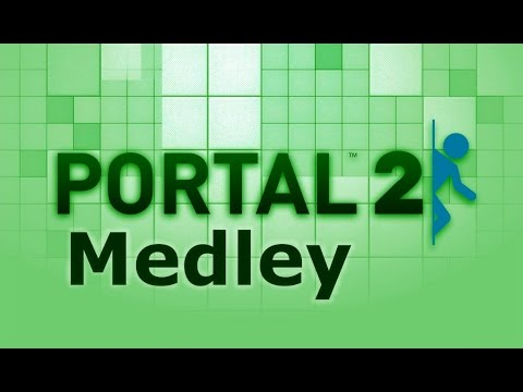 Portal 2 Medley: Remix of all Portal 2 OST Volume Soundtracks