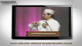 The Miracle Of The Quran And Arabic Language - Shaykh Hamza Yusuf