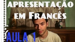 Aula 1 de Francês - Curso Básico - Como se apresentar em Francês