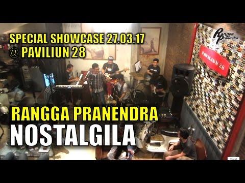 NOSTALGILA - Rangga Pranendra Special Showcase 27.03.17