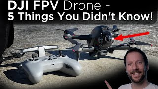 DJI FPV Drone - 5 Things You Didn't Know!