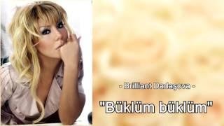 """Brilliant Dadaşova - """"Büklüm Büklüm"""" (Yeni !!!)"""