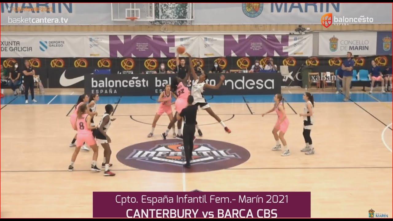 U14F-Cpto.España: CANTERBURY vs BARÇA CBS.- 4º de final. Infantil Fem. FEB-Marín 2021