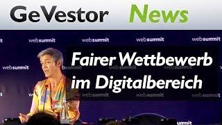 WebSummit 2018: Margrethe Vestager fordert fairen Wettbewerb im Digitalbereich