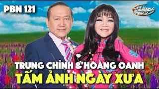 Hoàng Oanh & Trung Chỉnh - Tấm Ảnh Ngày Xưa (Lê Dinh) PBN 121