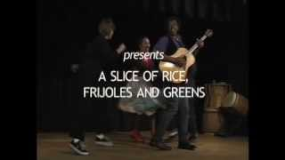 A Slice of Rice, Frijoles and Greens