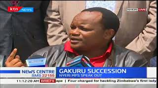 Gakuru Succession: Section of Nyeri MPs speak out