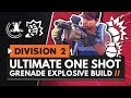 THE ULTIMATE ONE SHOT GRENADE BUILD | The Division 2