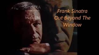 Frank Sinatra........Out Beyond The Window.