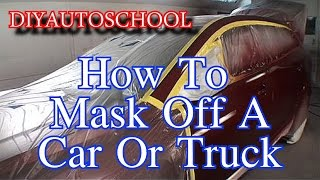 How To Tape And Mask A Car Or Truck For Paint-Automotive Tech Tips And Tricks