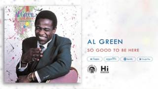 Al Green - So Good To Be Here (Official Audio)
