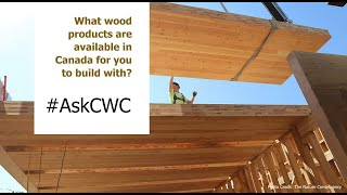 Tech Talks – What wood products are available in Canada to build with?