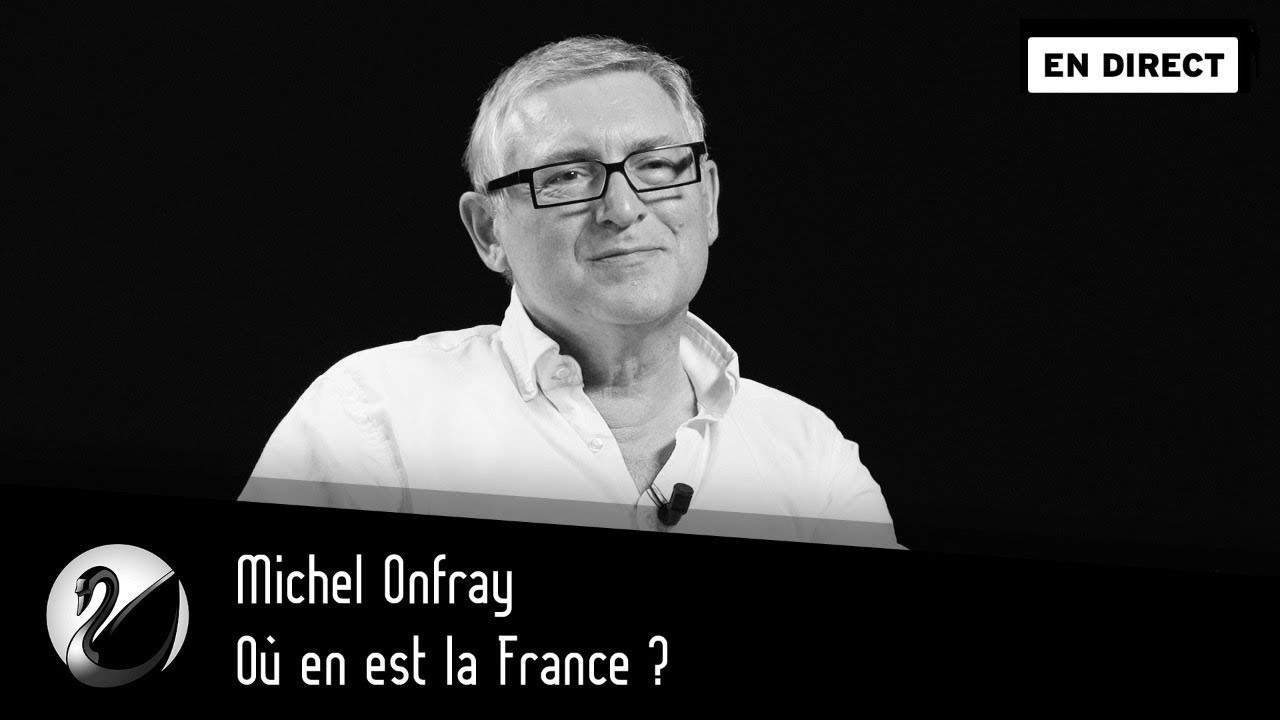 Michel Onfray : Où en est la France ?