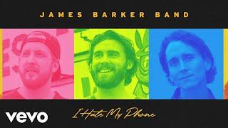 James Barker Band I Hate My Phone