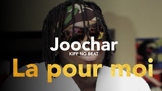 JOOCHAR ( KIFF NO BEAT ) - La pour moi [High Quality Mp3]