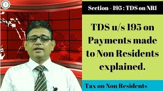 TDS u/s 195 | Any Taxable Income Payment to Non Residents | 2019 | Taxpundit