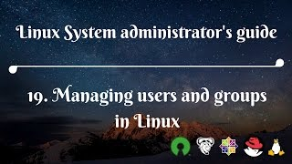 19. Managing users and groups in Linux