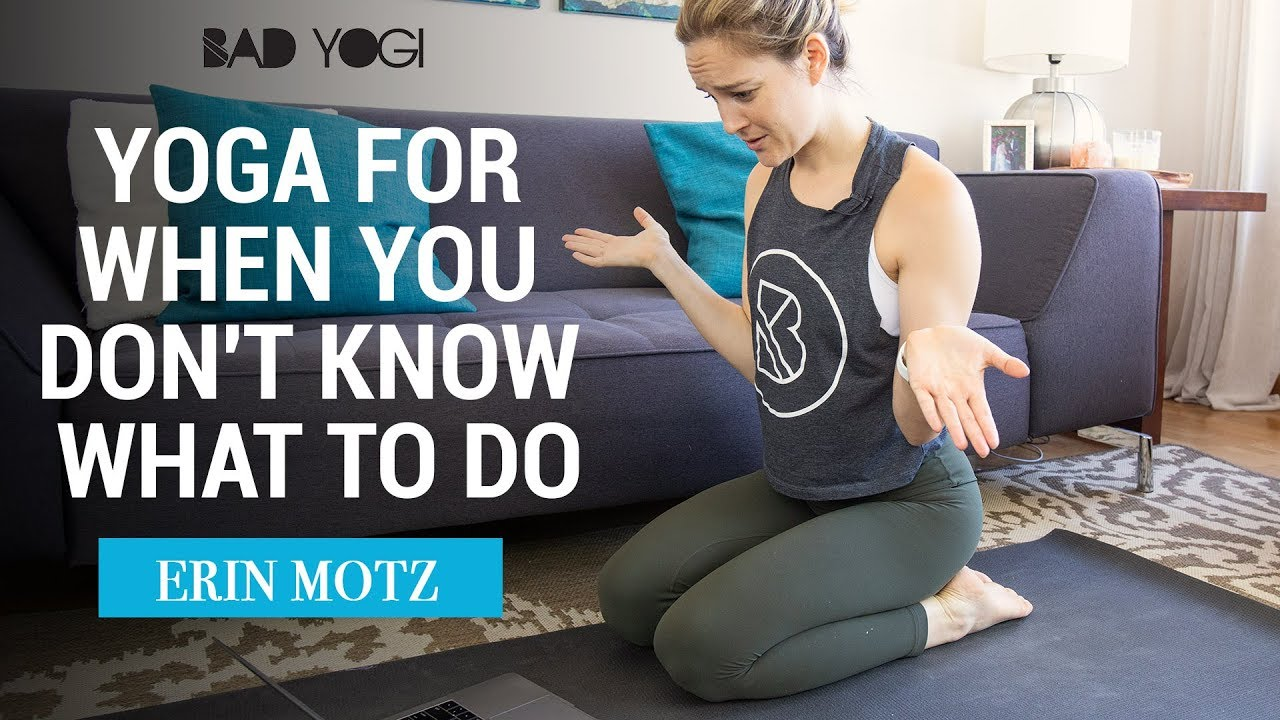 Yoga for When You Don't Know What to Do