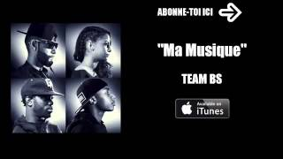 Team BS   Ma Musique Audio Officiel   YouTube