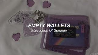 5 Seconds Of Summer // Empty Wallets ; lyrics - español ☆彡