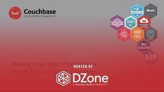 Moving to an Agile, Flexible Data Model Based on JSON Documents   DZone.com Webinar