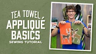 Tea Towel Appliqué Basics With Rob